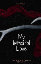 My Immortal Love by SoulsPain
