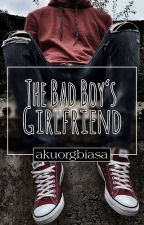The Bad Boy's Girlfriend (Completed) by akuorgbiasa