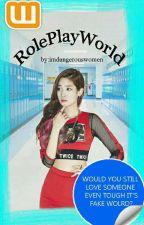 RolePlayWorld by imdangerouswomen