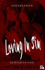 Loving In Sin ☑️ by VenenoParaRatas