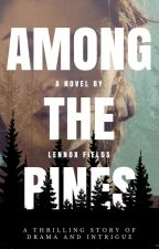 Among the Pines by LennoxFields