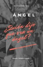 Ángel. [Rasslie TERMINADA.] by Diallhorato12