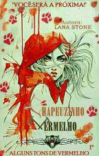 Chapeuzinho Vermelho - Alguns Tons de Vermelho by Lanai_Stone