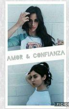 Amor & Confianza ~ Camren (Lauren G!P) by CamiIasHabana