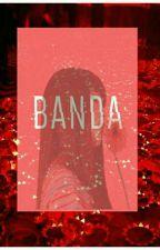 Banda (One Shot) by ailelang