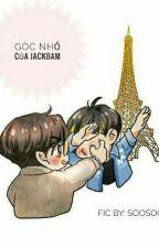 GÓC NHỎ CỦA JACKBAM by soojan29_03