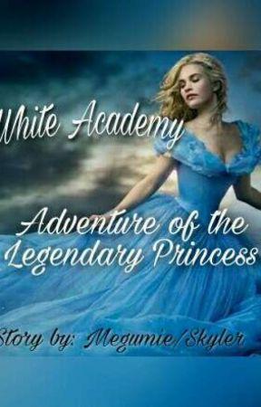 White Academy: Adventure of the Legendary Princess (On Hold) by MegumieBalboa7