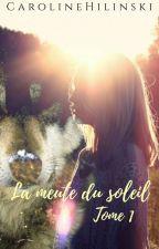 La meute du soleil T1 [Terminé mais en réécriture] by CarolineHilinski