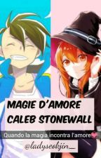 Magie D'amore [Caleb Stonewall] by ladyseokjin_