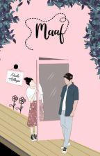 Maaf [Completed] by NailaAttaya