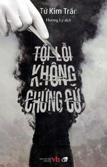 Tội lỗi không chứng cứ - Tử Kim Trần (Trinh thám - HĐ)