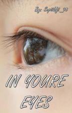 IN YOUR EYES by Kuchigo