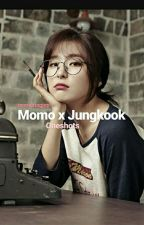 Momo x Jungkook [ Oneshots ] +on-hold+ by momoringjyp