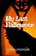 My Last Halloween  by LovelyMiserable