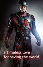 a timeless love (for saving the world) *Ray Palmer X reader* by Kelly_Kat-246