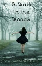 A Walk in the Woods by ForeverBeautiful_13