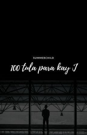 100 Tula Para Kay J by summerchild