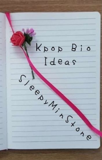 Kpop bio ideassssss