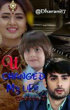 U Changed My Life (Season-2) by Dharani17