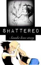 Shattered ღ Sasuke Uchiha ღ by HeartOnLockdown