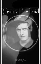 Tears | Lefloid #dreamawards2018 by Random_Lea