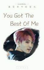 You Got The Best Of Me || Jeon Jungkook  by _LittleMochi__