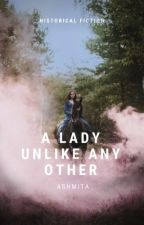 A Lady unlike any other (four hoydens #1)  by ashmita1321