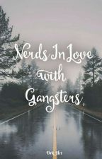 Nerds In Love with Gangsters by Drk_Hrt