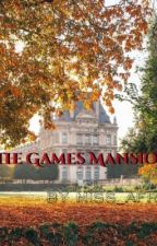 The Games Mansion by Miss_Afro