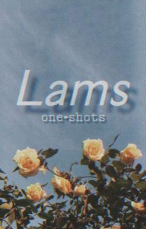 LAMS ONE-SHOTS by shinyquartz