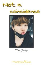 Not a coincidence ❃ {m.yg x Reader} by CherryyJungoo