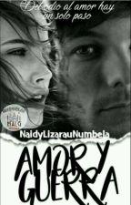 Guerra Y Amor (Louis Tomlinson Y Tu) by NaidyLizarazuNumbela