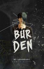 BURDEN ✔ by golden_breeze