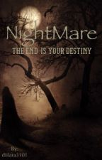 NightMare - The End Is Your Destiny by diilara3101
