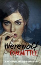 Werewolf Committee by CourageousReader