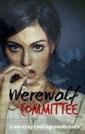 Werewolf Committee by CourageousReader