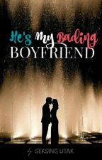 He's My Bading Boyfriend (Book 1) Completed #Wattys2018 (To be published) by SeksingUtak