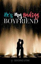 He's My Bading Boyfriend (Book 1) Completed #Wattys2018 by SeksingUtak
