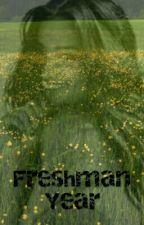 Freshman Year by EndzicTrip