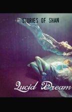 Lucid Dream [COMPLETED] by LeonardKellan2