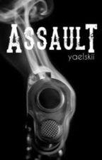 ASSAULT by yaelskii