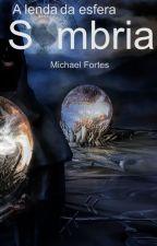 A lenda da esfera sombria by AS_Mike