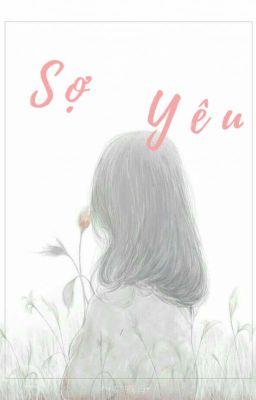 Đọc truyện Sợ Yêu- Hường Nguyễn