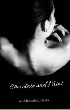 Chocolate and Mint by Ballerina_Fears