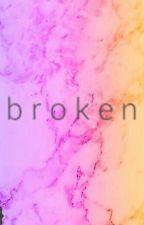 Broken///e.g.d  by annpann1234