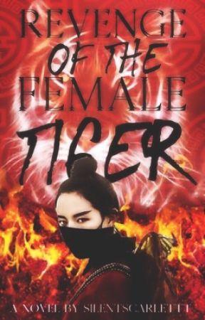 Revenge of the Female Tiger by silentscarlettt