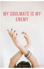 my soul mate Is my enemy [ End ] by zarasy_