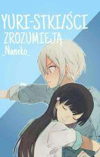 Yuri-stki/ści Zrozumieją  by _Naneko_