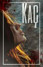 KAÇ (TAMAMLANDI ) by untouchable-Nill20