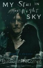My Star In The Night Sky [[Daryl Dixon X Reader]] by ThatGayInTheCorner